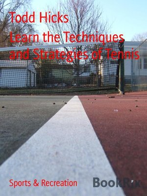 cover image of Learn the Techniques and Strategies of Tennis