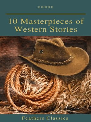 cover image of 10 Masterpieces of Western Stories (Feathers Classics)