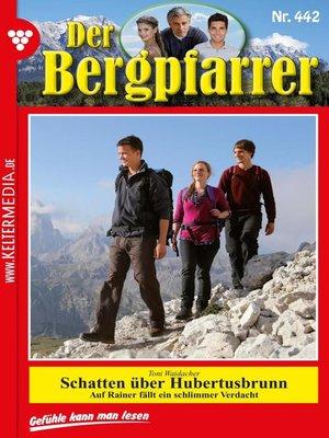 cover image of Der Bergpfarrer 442 – Heimatroman