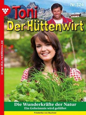 cover image of Toni der Hüttenwirt (ab 301) 324 – Heimatroman