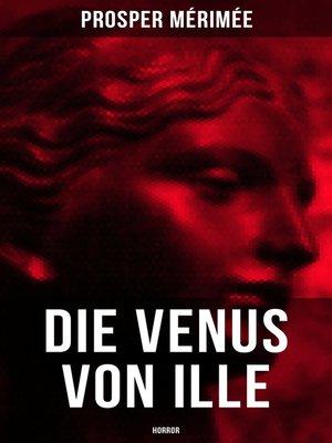 cover image of Die Venus von Ille--Horror