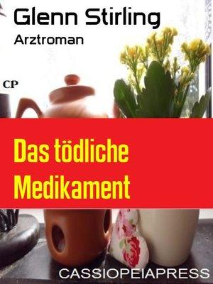 cover image of Das tödliche Medikament