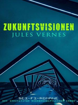 cover image of Zukunftsvisionen Jules Vernes
