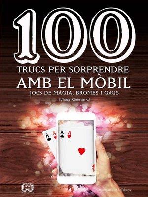 cover image of 100 trucs per sorprendre amb el mòbil