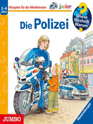 cover image of Wieso? Weshalb? Warum? junior. Die Polizei