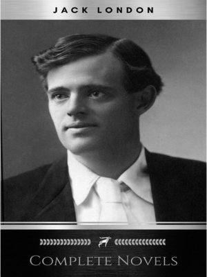 cover image of Jack London, Six Novels, Complete and Unabridged--The Call of the Wild, the Sea-Wolf, White Fang, Martin Eden, the Valley of the Moon, the Star Rover