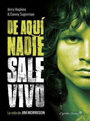cover image of De aquí nadie sale vivo