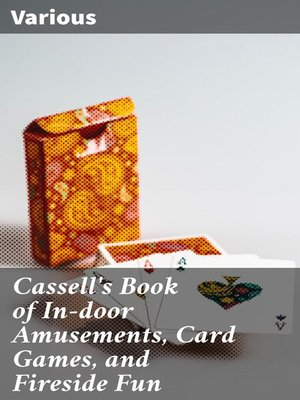 cover image of Cassell's Book of In-door Amusements, Card Games, and Fireside Fun