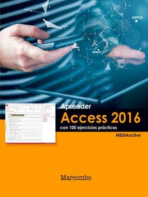 cover image of Aprender Access 2016 con 100 ejercicios prácticos
