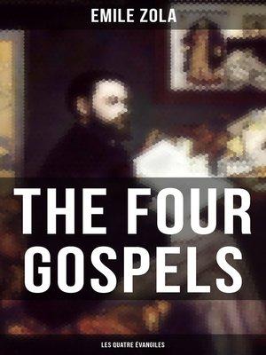 cover image of THE FOUR GOSPELS (Les Quatre Évangiles)