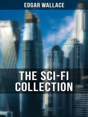 cover image of THE SCI-FI COLLECTION OF EDGAR WALLACE