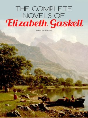 cover image of The Complete Novels of Elizabeth Gaskell (Illustrated Edition)