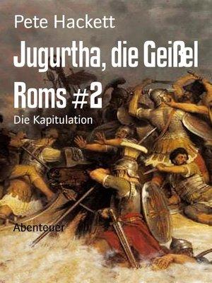 cover image of Jugurtha, die Geißel Roms #2