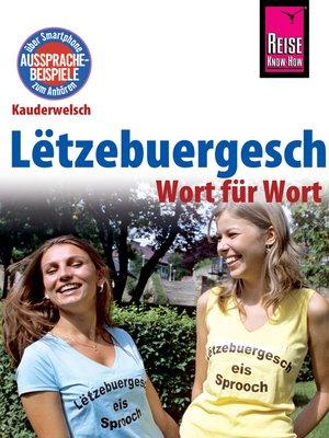 cover image of Lëtzebuergesch--Wort für Wort (für Luxemburg)