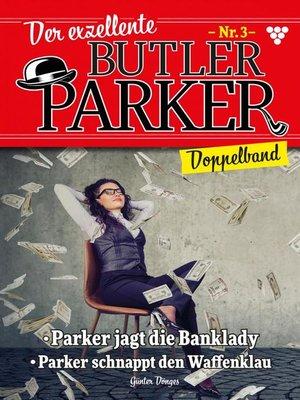 cover image of Der exzellente Butler Parker Doppelband 3 – Kriminalroman
