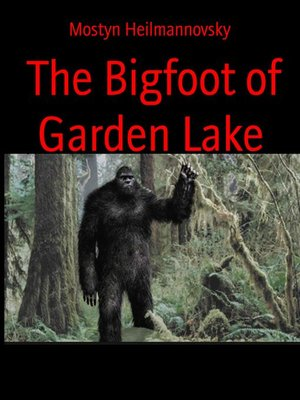 cover image of The Bigfoot of Garden Lake