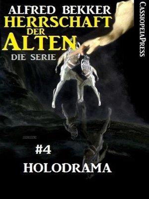 cover image of Holodrama (Herrschaft der Alten--Die Serie 4