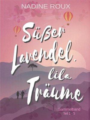 cover image of Süßer Lavendel, lila Träume