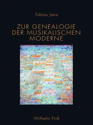cover image of Zur Genealogie der musikalischen Moderne