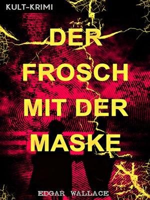 cover image of Der Frosch mit der Maske (Kult-Krimi)