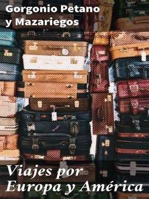 cover image of Viajes por Europa y América