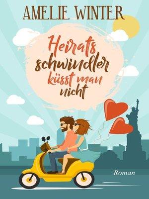 cover image of Heiratsschwindler küsst man nicht