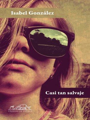 cover image of Casi tan salvaje