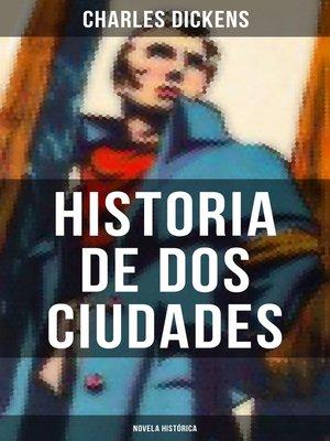 cover image of Historia de dos ciudades (Novela histórica)