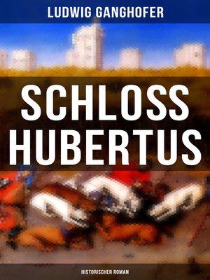 cover image of Schloß Hubertus (Historischer Roman)