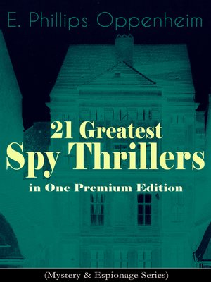 cover image of 21 Greatest Spy Thrillers in One Premium Edition (Mystery & Espionage Series)