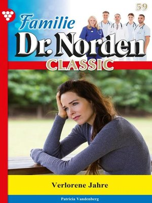 cover image of Familie Dr. Norden Classic 59 – Arztroman