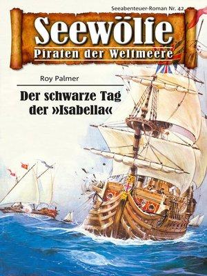 cover image of Seewölfe--Piraten der Weltmeere 42