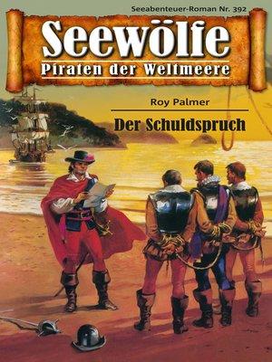 cover image of Seewölfe--Piraten der Weltmeere 392