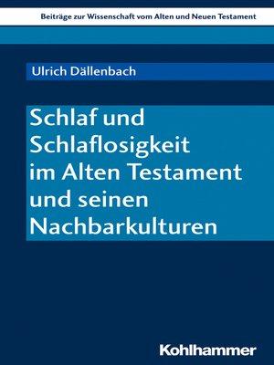 cover image of Schlaf und Schlaflosigkeit im Alten Testament und seinen Nachbarkulturen
