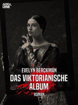 cover image of DAS VIKTORIANISCHE ALBUM