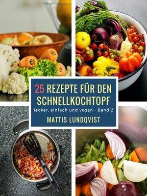 cover image of 25 Rezepte für den Schnellkochtopf--Teil 2