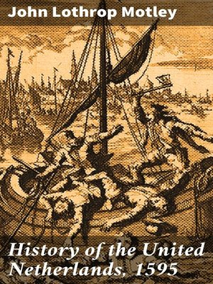 cover image of History of the United Netherlands, 1595