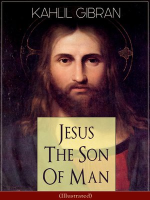cover image of Jesus the Son of Man (Illustrated)