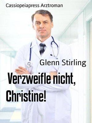 cover image of Verzweifle nicht, Christine!