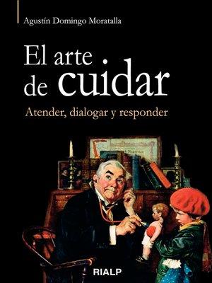 cover image of El arte de cuidar. Atender, dialogar y responder