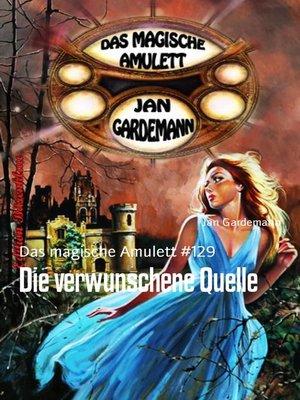 cover image of Die verwunschene Quelle