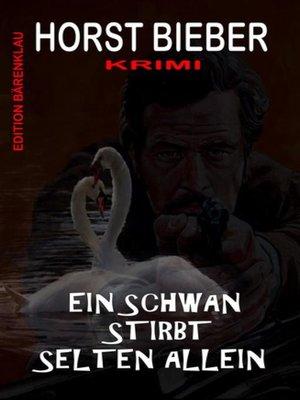 cover image of Ein Schwan stirbt selten allein