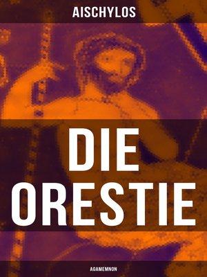 cover image of Die Orestie