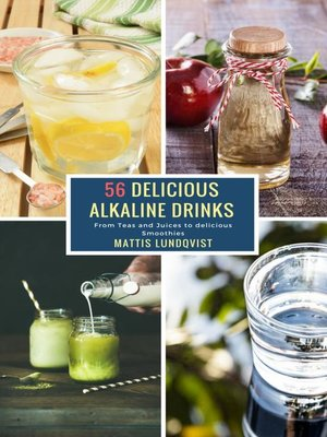 cover image of 56 Delicious Alkaline Drinks