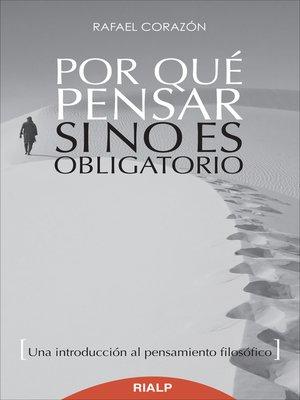 cover image of Por qué pensar si no es obligatorio