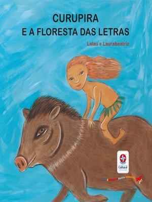 cover image of Curupira e a floresta das letras