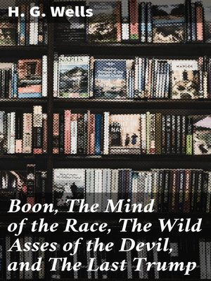 cover image of Boon, the Mind of the Race, the Wild Asses of the Devil, and the Last Trump