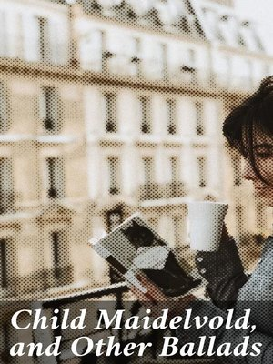 cover image of Child Maidelvold, and Other Ballads