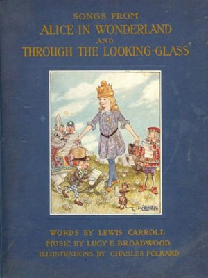 cover image of Songs From Alice in Wonderland and Through the Looking-Glass