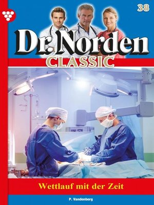 cover image of Dr. Norden Classic 38 – Arztroman